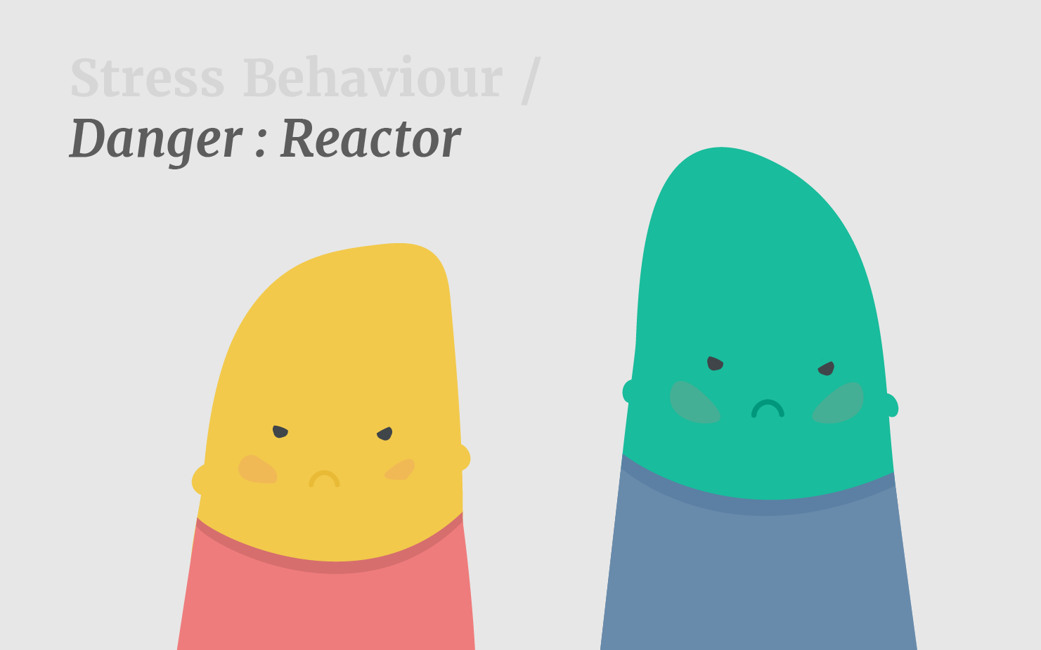 Stress Behaviour / Danger: Reactor